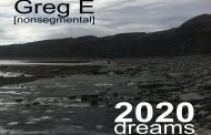 """2020 Dreams"" offers a compelling aural echo to the music of Greg E [nonsegmental]"