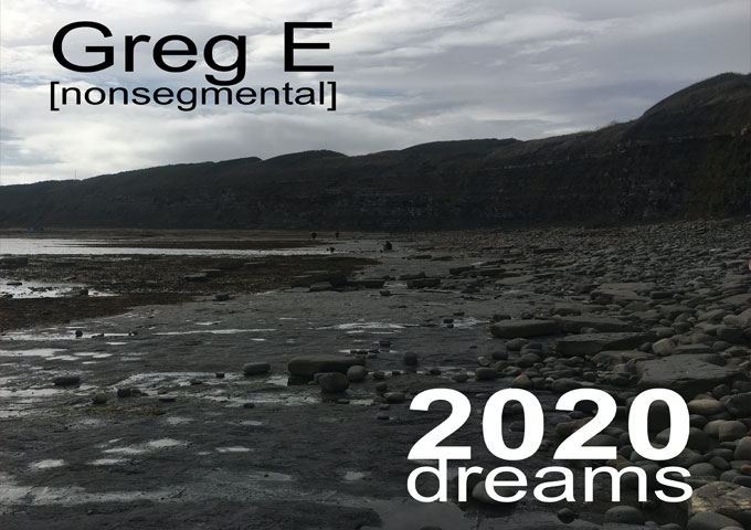 """""""2020 Dreams"""" offers a compelling aural echo to the music of Greg E [nonsegmental]"""