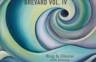 "Rog & Glenn (and Jeremy) – ""Brevard Vol. IV"" – characterized by excellent musicianship, eclecticism, and diversity!"