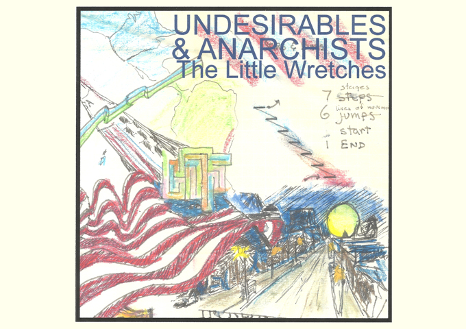 "The Little Wretches – ""Undesirables And Anarchists"" – timeless and endlessly relatable!"