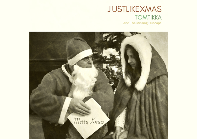 "Tom Tikka & The Missing Hubcaps – ""Just Like Xmas (Love Is War)"" – consistent excellence!"