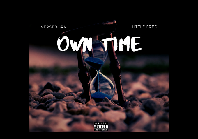 """VerseBorn and Little Fred (fka Wreck The Rebel) – """"Own Time"""", is filled with lyrical substance and delivered with technical prowess"""