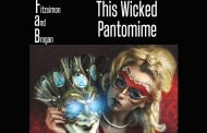 "Fitzsimon and Brogan – ""This Wicked Pantomime"" – nothing if not brilliant!"