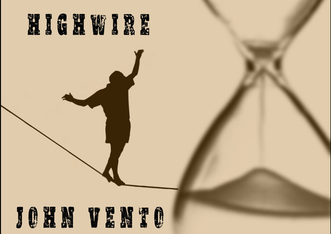 "John Vento – ""Highwire"" will touch a nerve!"