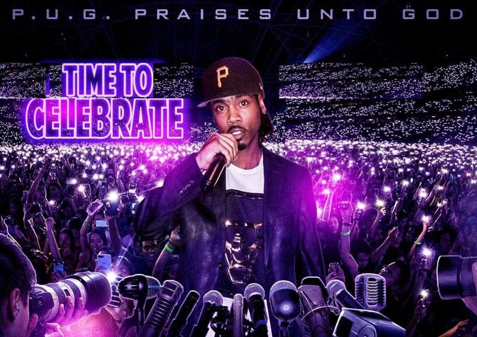 "P.U.G. (Praises Unto GOD) – ""Time To Celebrate"" – catchy, rhythmic and altogether impressive!"