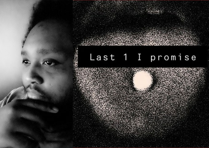 """Yahsel – """"Last One I Promise"""" – chronicling his life experiences, struggles and aspirations"""