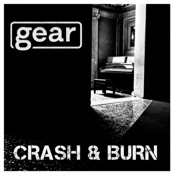 """Gear – """"Crash and Burn"""" – Rock & Roll pushed through an indie filter"""