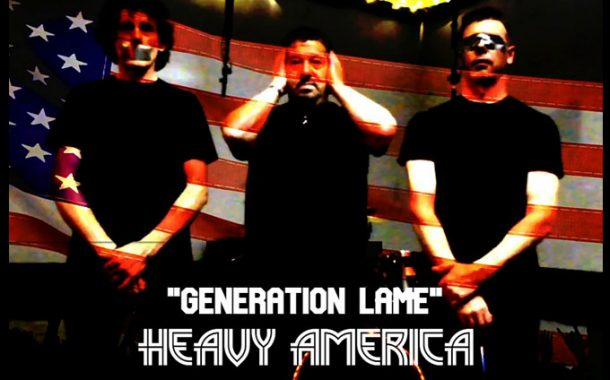 """Heavy AmericA – """"Generation Lame"""" tackles the socio-political climate head on!"""