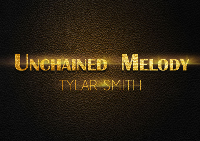 """Tylar Smith Delivers Soothing, Melancholic & Eclectic Pop Single – """"Unchained Melody"""""""
