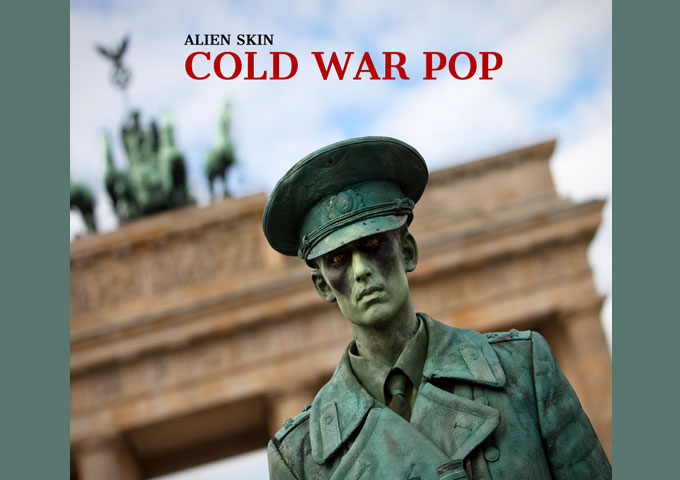 "Alien Skin – ""Cold War Pop"" will long stay unequaled!"