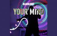 "Electronic Producer BlackLight releases ""Your Mind"""
