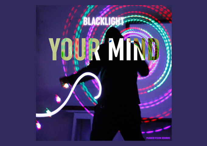 """Electronic Producer BlackLight releases """"Your Mind"""""""