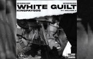 "KingPaySos – ""White Guilt"" ft. Malcom tackles social issues through music and does so exceptionally well"