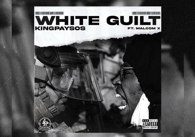 """KingPaySos – """"White Guilt"""" ft. Malcom tackles social issues through music and does so exceptionally well"""