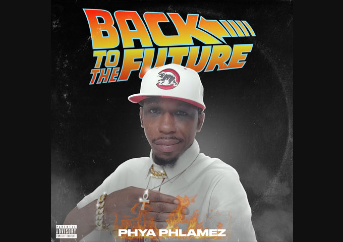 """Phya Phlamez – """"Back To The Future"""" – The entire package is unrelentingly forceful"""