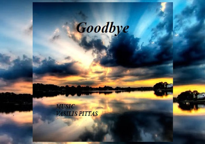 "Vasilis Pittas Releases his latest track ""Goodbye"""