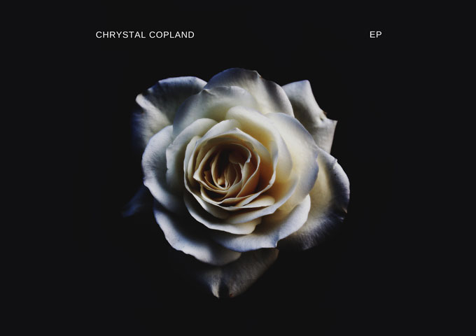 "Chrystal Copland – ""EP"" consistently builds moods and atmospheres"