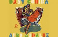 """Dany Cohiba – """"Afro Andaluz"""" – The beats and rhythms are continuously infectious and unstoppable!"""