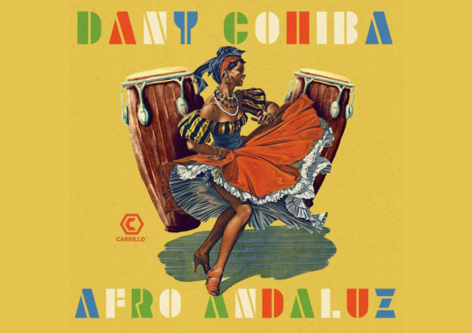 "Dany Cohiba – ""Afro Andaluz"" – The beats and rhythms are continuously infectious and unstoppable!"
