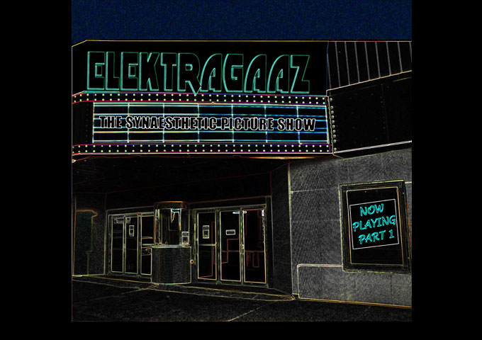 """Elektragaaz Releases """"The Synaesthetic Picture Show Now Playing Part 1"""""""