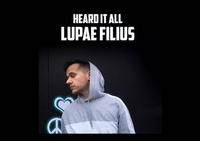 """Lupae Filius – """"Heard It All"""" – Luscious production, high-profile bars, and trendy vibes!"""