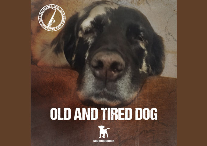 """SOUTHDOGROCK – """"Old and tired dog"""" – parceled out in a purposeful sequence to generate great momentum!"""