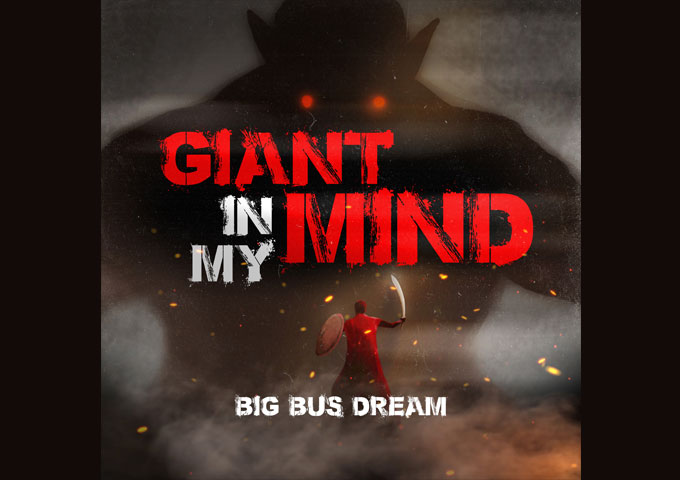 "Big Bus Dream – ""Giant In My Mind"" retraces and backtracks, to a time of aspirations, dreams and hopes"