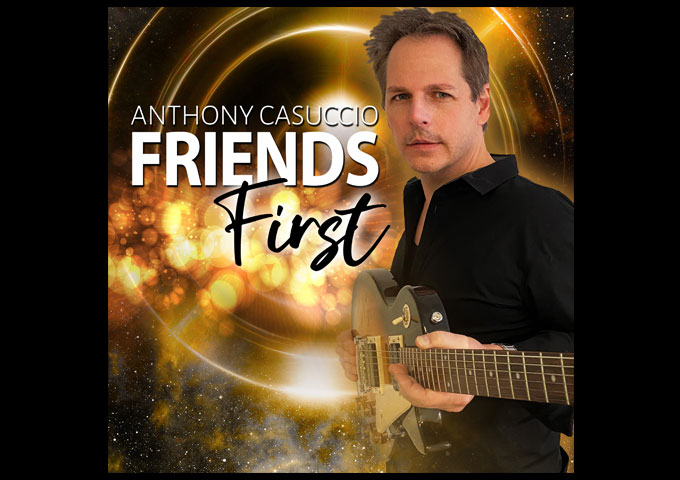 """Anthony Casuccio – """"Friends First"""" – Country with a nice slick rocking edge!"""
