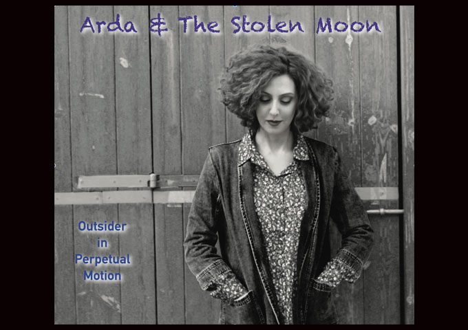 """Arda & The Stolen Moon – """"Outsider in Perpetual Motion"""" – an outstanding album!"""