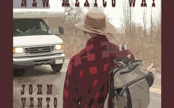 """John Vento – """"New Mexico Way"""" – Totally locked into his comfort zone"""