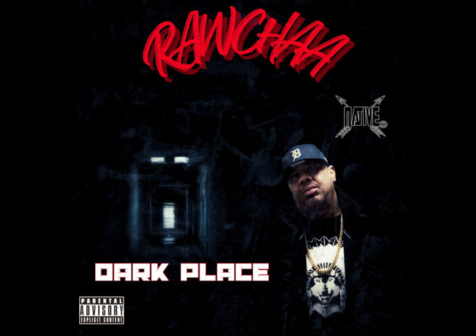 "Rawchaa – ""Dark Place"" is wrapped up in relationship and emotional intricacies"