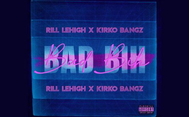 "Rill Lehigh & Kirko Bangz – ""Bad Bih"" creates a winning contrast!"