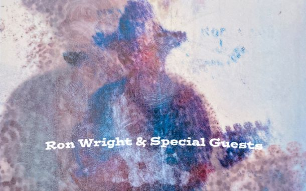 """Ron Wright – """"Ron Wright & Special Guests"""" – rooted in the free-spirited vibe of classic rock!"""