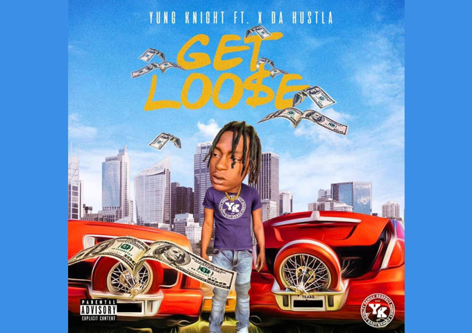 "Yung Knight drops his brand new single and visual, ""Get Loose"" ft. X DaHustla"