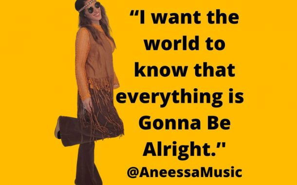 """Aneessa – """"Gonna Be Alright"""" – a song with its heart in all the right places!"""