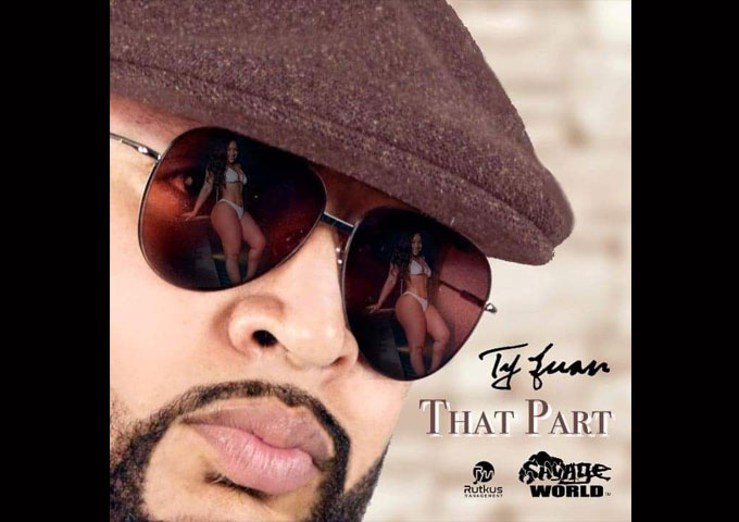 """Singer/Songwriter Ty Juan is back with """"That Part"""""""
