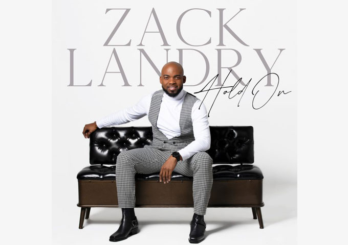 """Zack Landry – """"HoldOn"""" – The vigor and praise propulsion will definitely appeal to a wide audience"""