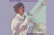"""Bruce Engler – """"One More Chance"""" – substance, integrity and vigor are the operative words!"""