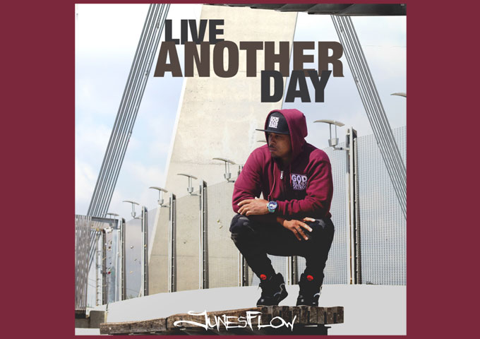 """""""Live Another Day"""" – JunesFlow – A Real Jolt Of Motivation, And Not A Moment Too Soon"""
