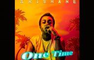 "1 2 One Entertainment Presents Krishane – ""One Time"""