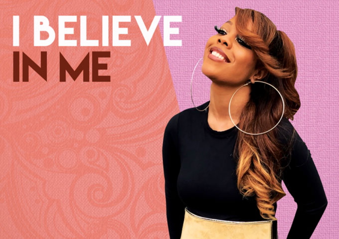 """Nikea Marie – """"I Believe In Me"""" – a meticulously honed and positive creative statement"""