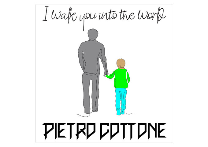 """Pietro Cottone – """"I Walk You Into The World"""" continues his trend of multi-faceted music making"""
