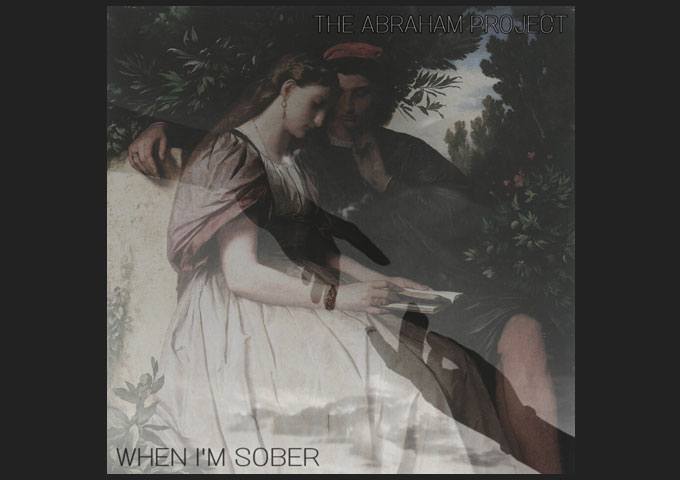 """When I'm Sober ft. The Abraham Project – """"Follow You"""" – enfolding you in an aural balm"""