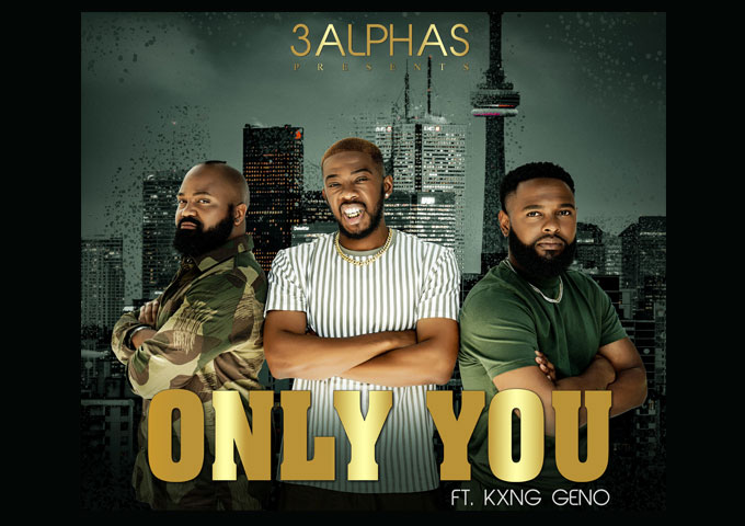 """3Alphas Drop Their New Single """"Only You"""""""