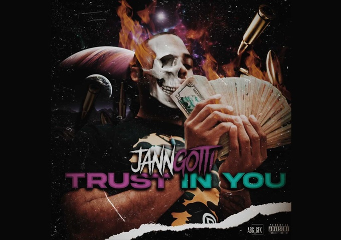 """JannGotti – """"Trust in You"""" enraptures the listener from start to finish!"""