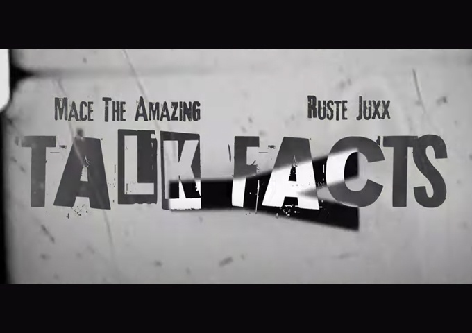 """Mace the Amazing – """"Talk Facts"""" ft. Rustee Juxx – a fire beat, and two incendiary voices!"""