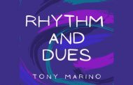 """Tony Marino – """"Rhythm And Dues"""" is dynamic, multi-dimensional, and immensely gratifying"""