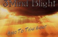 """3Mind Blight – """"Hard To Think About"""" is filled with heart and charisma"""
