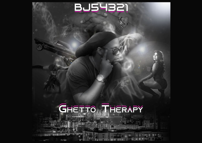 """BJ54321 – """"Ghetto Therapy"""" unleashes his powerful testaments!"""