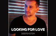 """DEEPSYSTEM – """"Looking for Love"""" will strike a chord in the hearts of many"""